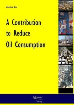A Contribution to Reduce Oil Consumption, Sebastian Veit