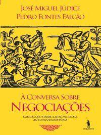 À Conversa Sobre Negociação, Pedro Fonte;Júdice, José Miguel Falcão