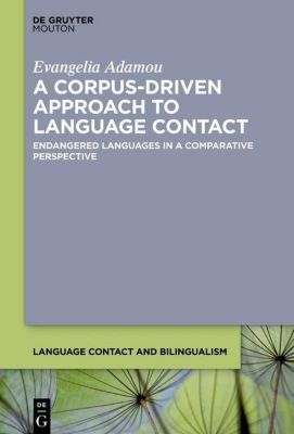 A Corpus-Driven Approach to Language Contact, Evangelia Adamou