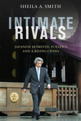 A Council on Foreign Relations Book: Intimate Rivals, Sheila Smith