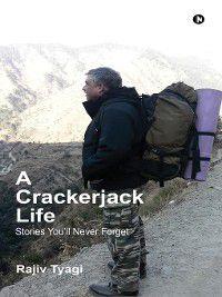 A Crackerjack Life, Rajiv Tyagi
