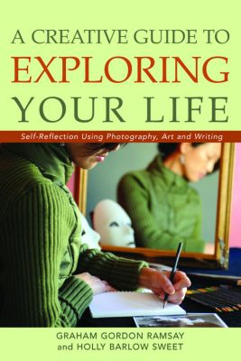 A Creative Guide to Exploring Your Life, Graham Ramsay, Holly Sweet