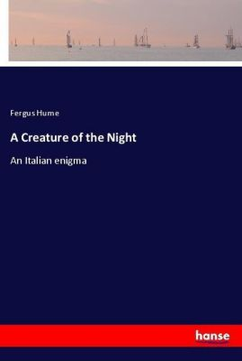 A Creature of the Night, Fergus Hume