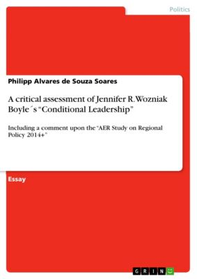 "A critical assessment of Jennifer R. Wozniak Boyle´s ""Conditional Leadership"", Philipp Alvares De Souza Soares"