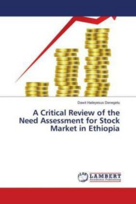 A Critical Review of the Need Assessment for Stock Market in Ethiopia, Dawit Haileyesus Denegetu