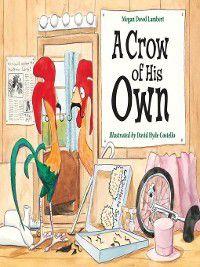 A Crow of His Own, Megan Dowd Lambert