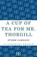 A Cup of Tea for Mr. Thorgill, Margaret Storm Jameson