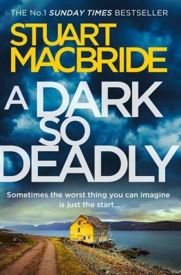 A Dark So Deadly, Stuart MacBride