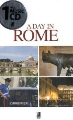 A Day In Rome, Bildband u. 1 Audio-CD, Diverse Interpreten