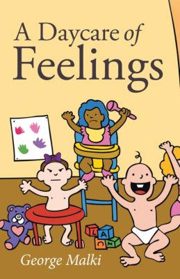 A Daycare of Feelings, George Malki