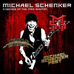 A Decade Of The Mad Axeman, Michael Schenker