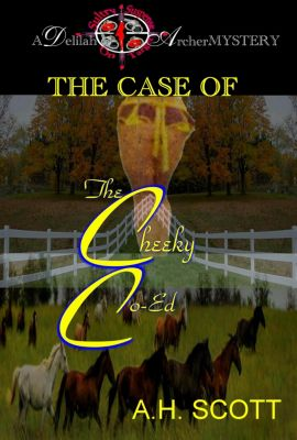 A Delilah Archer Mystery: The Case Of The Cheeky Co-Ed, A.H. Scott