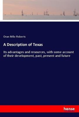 A Description of Texas, Oran Milo Roberts