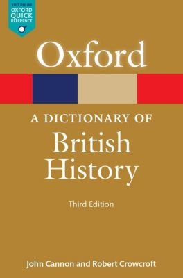 A Dictionary of British History, John Cannon, Robert Crowcroft