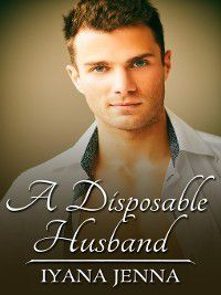 A Disposable Husband, Iyana Jenna