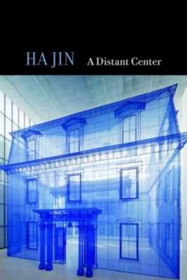 A Distant Center, Ha Jin