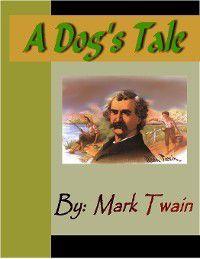 A Dog's Tale, Mark Twain