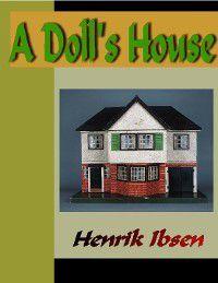 A Doll's House, Henrik Ibsen