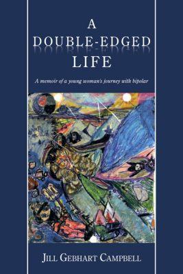 A Double-Edged Life, Jill Gebhart Campbell