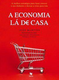 A Economia Lá de Casa, João Branco Martins