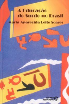 A educação do surdo no Brasil, Maria Aparecida Leite Soares