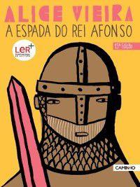 A Espada do Rei Afonso, Alice Vieira