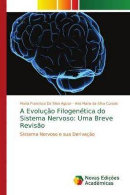 A Evolução Filogenética do Sistema Nervoso: Uma Breve Revisão, Maria Francisca Da Silva Aguiar, Ana Maria da Silva Curado