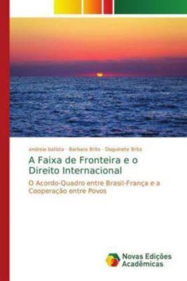 A Faixa de Fronteira e o Direito Internacional, andreia batista, Barbara Brito, Daguinete Brito