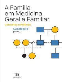 A Família em Medicina Geral e Familiar--Conceitos e Práticas, Luís Rebelo