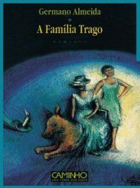 A Família Trago, Germano Almeida