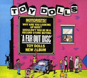 A Far Out Disc, Toy Dolls