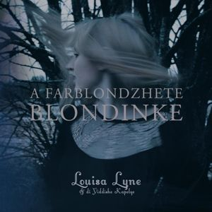 A Farblondzhete Blondinke, Louisa Lyne, Di Yiddishe Kapelye