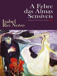 A Febre das Almas Sensíveis, Isabel Rio Novo