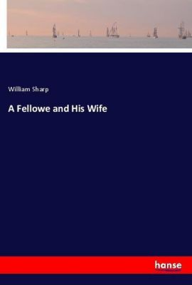 A Fellowe and His Wife, William Sharp