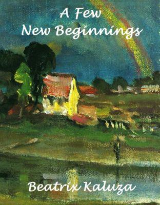 A Few New Beginnings, Beatrix Kaluza