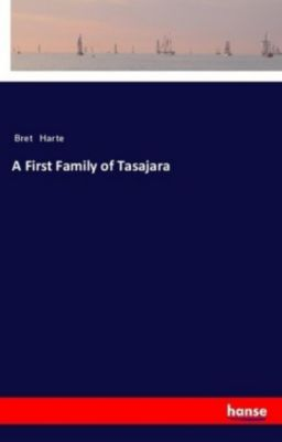 A First Family of Tasajara, Bret Harte