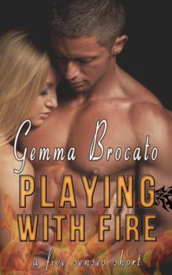 A Five Senses Short: Playing With Fire (A Five Senses Short, #3), Gemma Brocato