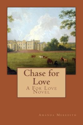 A For Love Novel: Chase for Love (A For Love Novel, #1), Amanda Meredith