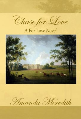 A For Love Novel: Chase for Love (A For Love Novel, #1), Amanda Meredith
