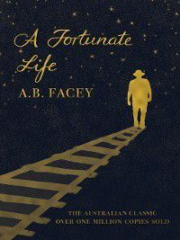 A Fortunate Life, A.B. Facey