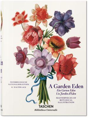 A Garden Eden. Masterpieces of Botanical Illustration, Hans W. Lack