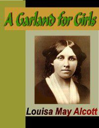 A Garland for Girls, Lousia May Alcott