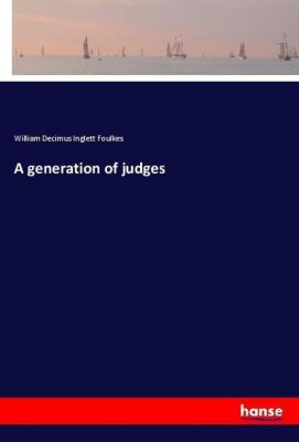 A generation of judges, William Decimus Inglett Foulkes