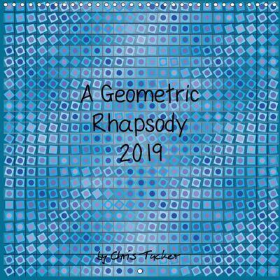 A Geometric Rhapsody 2019 (Wall Calendar 2019 300 × 300 mm Square), Chris Tucker