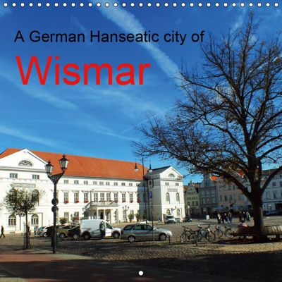 A German Hanseatic city of Wismar (Wall Calendar 2019 300 × 300 mm Square), Holger Felix