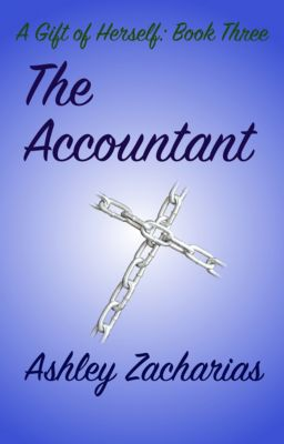 A Gift of Herself: The Accountant, Ashley Zacharias