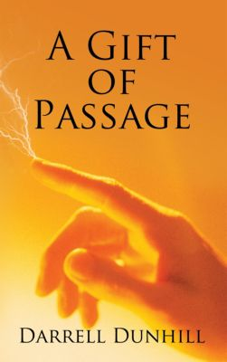 A Gift of Passage, Darrell Dunhill