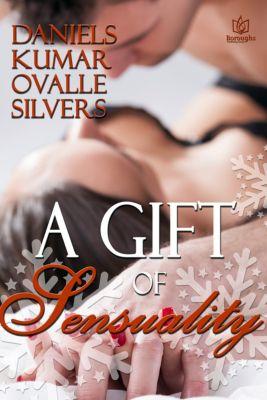 A Gift of Sensuality, Jane Lynne Daniels, Beverly Ovalle, Elisabeth Silvers, Manisha Kumar