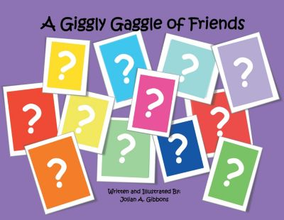 A Giggly Gaggle of Friends, Jolian A. Gibbons