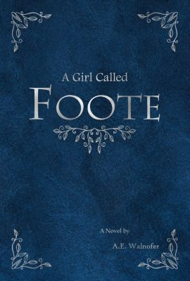 A Girl Called Foote, A. E. Walnofer